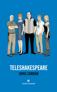 Teleshakespeare, Jorge Carrión