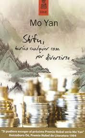 Shifu, harías cualquier cosa por divertirte, de Mo Yan