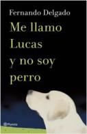 Me llamo Lucas y no soy un perro
