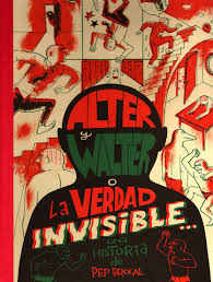 Alter y Walter o la verdad invisible