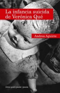 La infancia suicida de Verónica Qué, de Andrea Aguirre