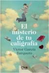 portada_el-misterio-de-tu-caligrafia_victor-garcia-barquero_201501121750