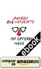 No entiendo nada, de Andreu Buenafuente (3/3)
