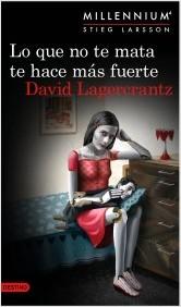 Lo que no te mata te hace más fuerte, de David Lagercrantz