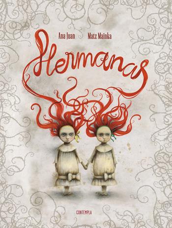 Hermanas, de Ana Juan y Matz Mainka