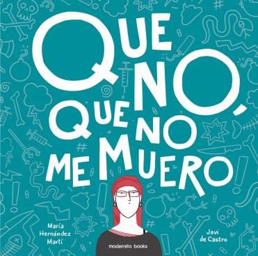 Que no, que no me muero, de María Hernández Martí