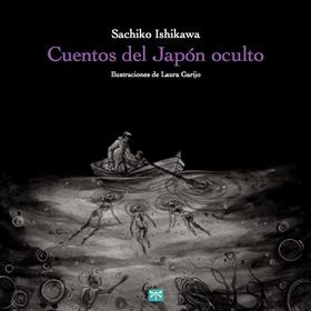 Cuentos del Japón oculto, de Sachiko Ishikawa