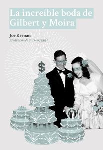 La increíble boda de Gilbert y Moira, de Joe Keenan