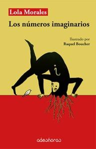 Los números imaginarios, de Raquel Boucher