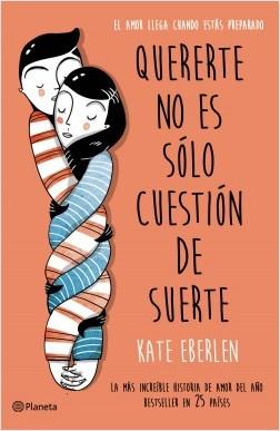 portada_quererte-no-es-solo-cuestion-de-suerte_kate-eberlen_201611241315